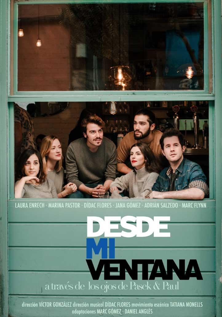 Desde mi ventana. A través de los ojos de Pasek and Paul Teatre Condal Barcelona