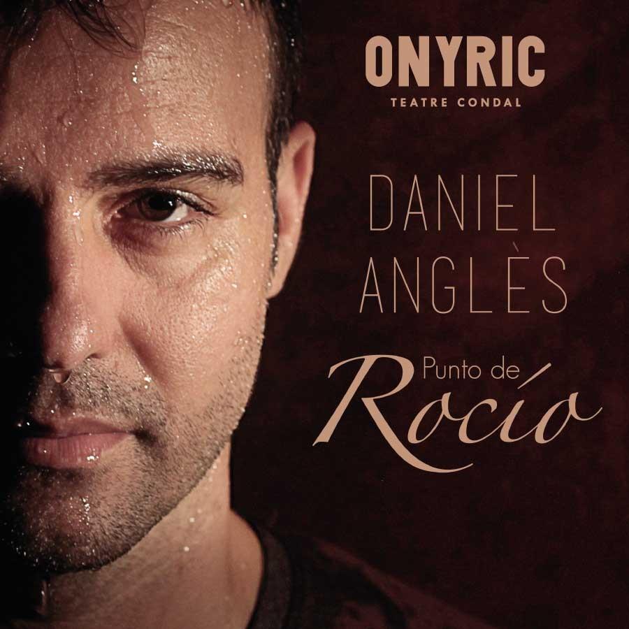 Daniel Anglès. Punto de Rocío Teatre Condal Barcelona
