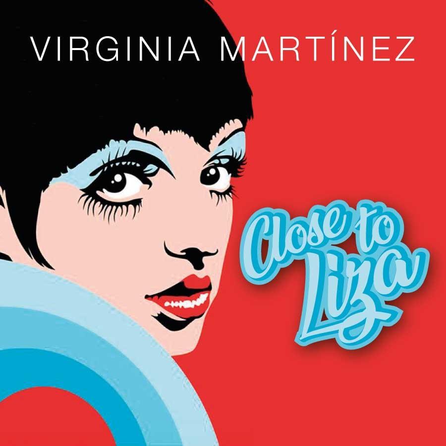 Virginia Martínez. Close to Liza Teatre Condal Barcelona