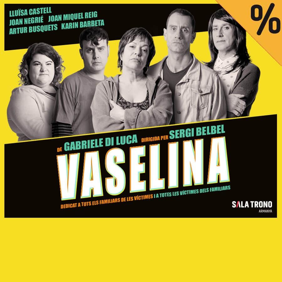 vaselina la villarroel teatre barcelona