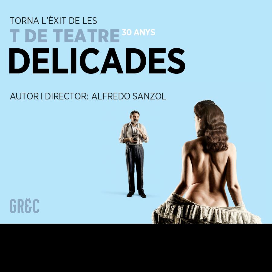 delicades al teatre goya de barcelona festival grec 2021